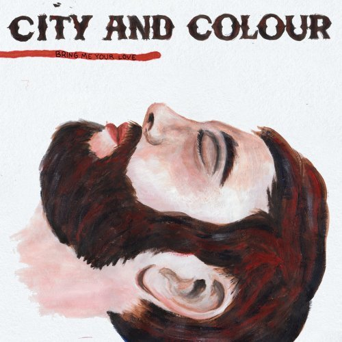 CITY AND COLOUR – Bring Me Your Love