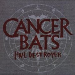 CANCER BATS – Hail Destroyer