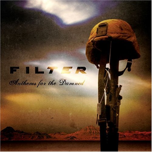 FILTER – Anthems For The Damned