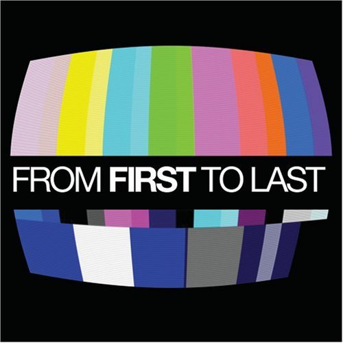 FROM FIRST TO LAST – From First To Last