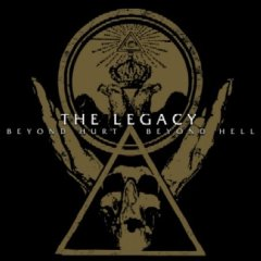 THE LEGACY – Beyond Hurt Beyond Hell