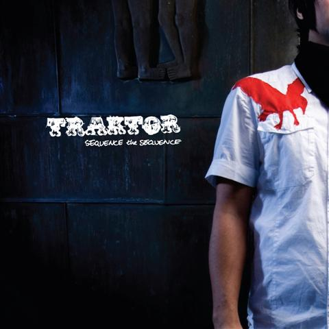 TRAKTOR – Sequence The Sequence