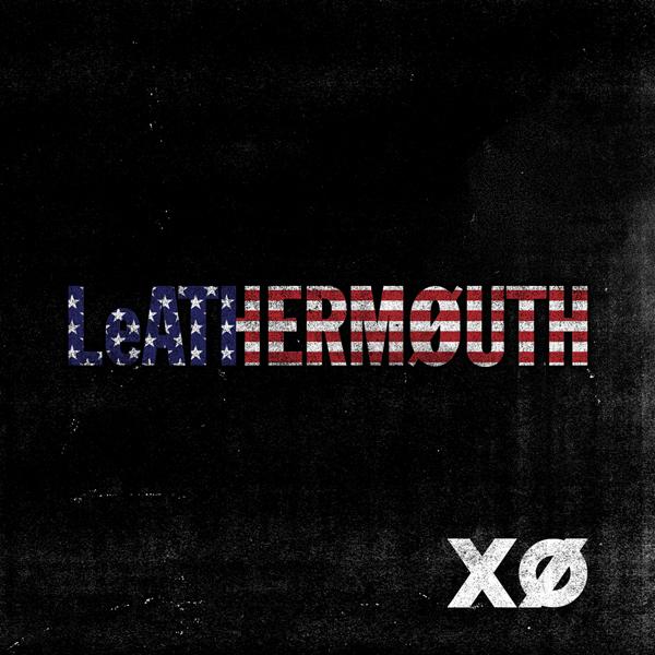 LEATHERMOUTH – XO