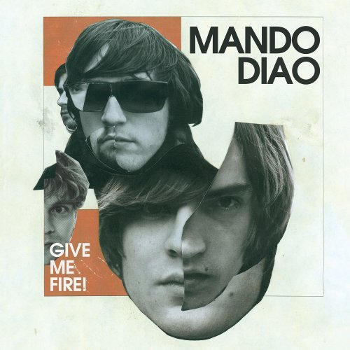 MANDO DIAO – Give Me Fire