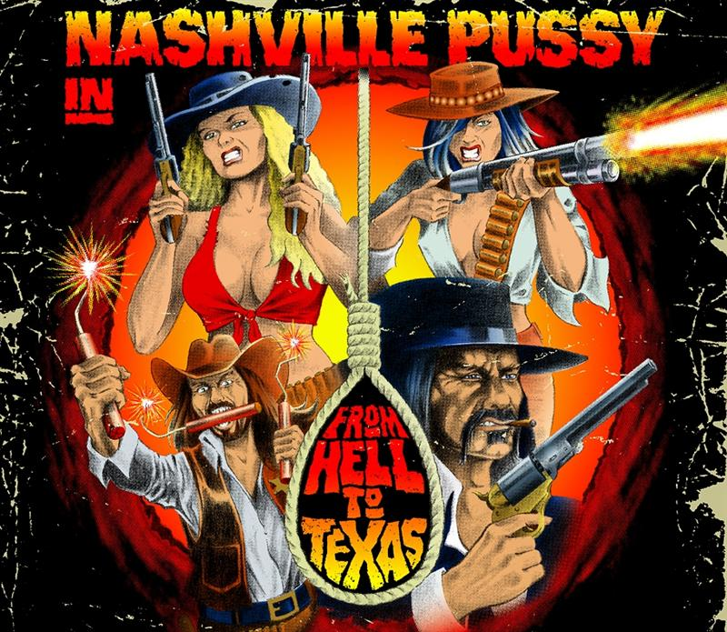 NASHVILLE PUSSY – From Hell To Texas