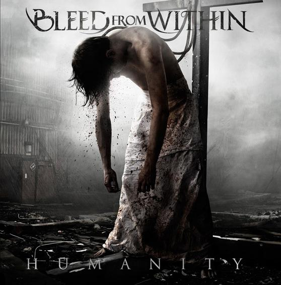 BLEED FROM WITHIN – Humanity