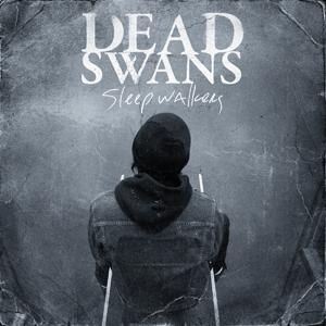 DEAD SWANS – Sleepwalkers