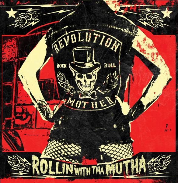 REVOLUTION MOTHER – Rollin' With Tha Mutha