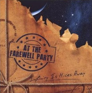 AT THE FAREWELL PARTY – Infinity Is Miles Away