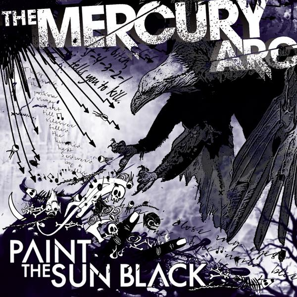 THE MERCURY ARC – Paint The Sun Black