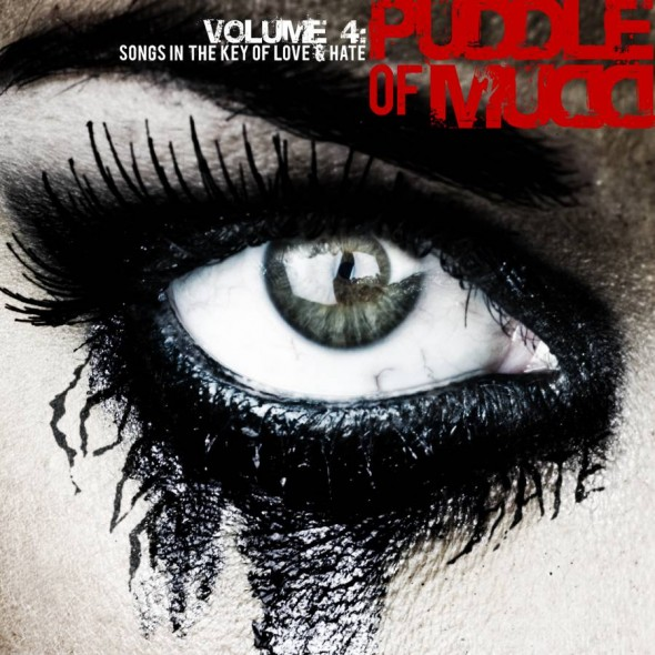 PUDDLE OF MUDD – Vol. 4: Songs In The Key Of Love & Hate