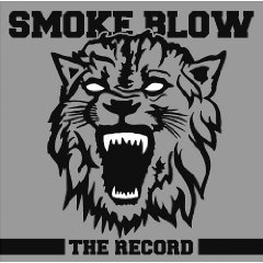 SMOKE BLOW – The Record