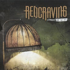 REDCRAVING – Lethargic, Way Too Late