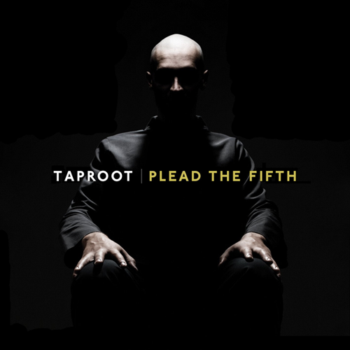 TAPROOT – Plead The Fifth