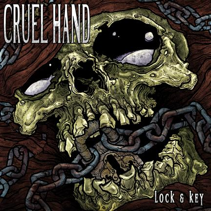 CRUEL HAND – Lock & Key