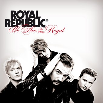 ROYAL REPUBLIC – We Are The Royal