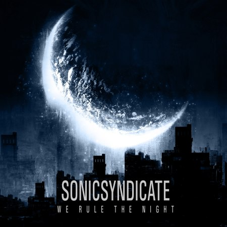 SONIC SYNDICATE – We Rule The Night