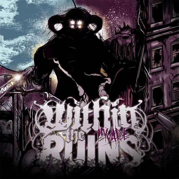 WITHIN THE RUINS – Invade