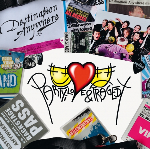 DESTINATION ANYWHERE – Party, Love & Tragedy