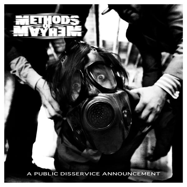 METHODS OF MAYHEM – A Public Disservice Announcement
