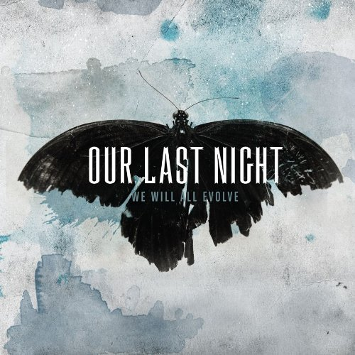 OUR LAST NIGHT – We Will All Evolve