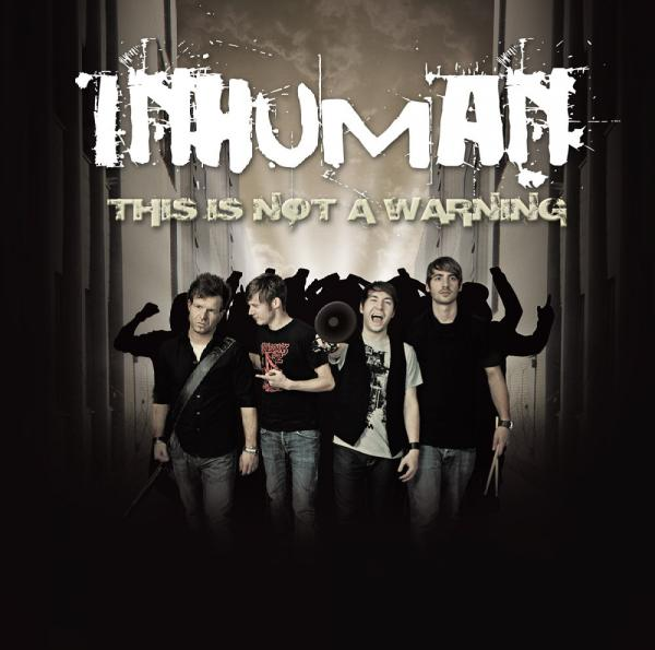 INHUMAN – This Is Not A Warning
