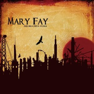 MARY FAY – This Beautiful Storm