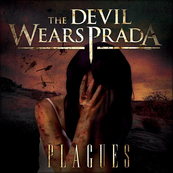 THE DEVIL WEARS PRADA – Plagues