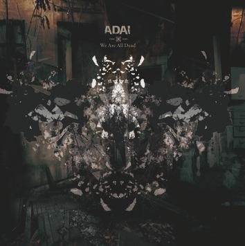 ADAI – We Are All Dead
