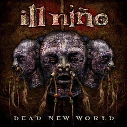 ILL NIÑO – Dead New World