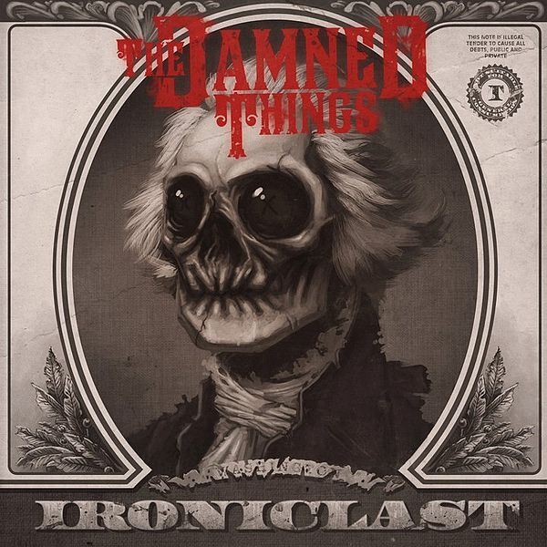 THE DAMNED THINGS – Ironiclast
