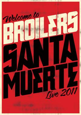 "BROILERS – Neues Album  ""Santa Muerte"" und ""Welcome to Santa Muerte"" Tour 2011"