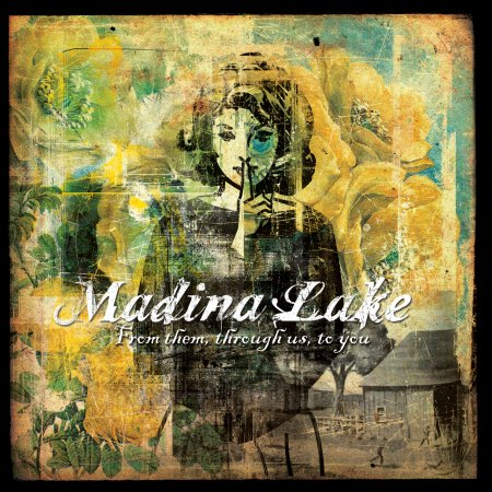 MADINA LAKE – From Them, Through Us, To You