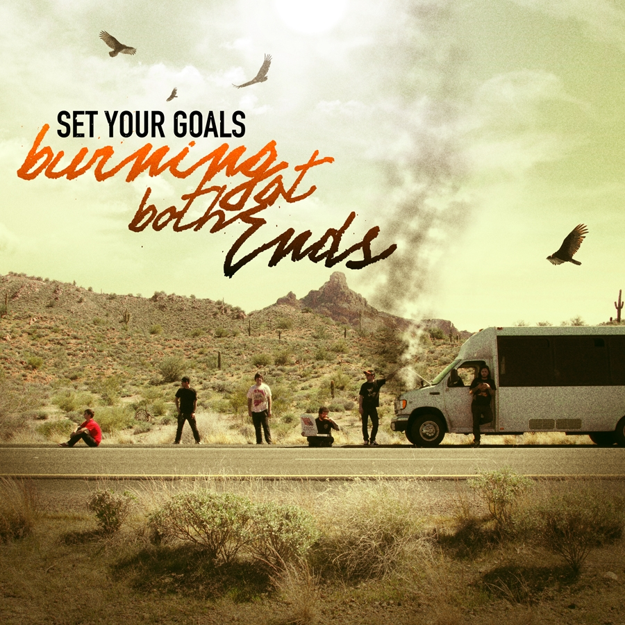 SET YOUR GOALS – Burning At Both Ends