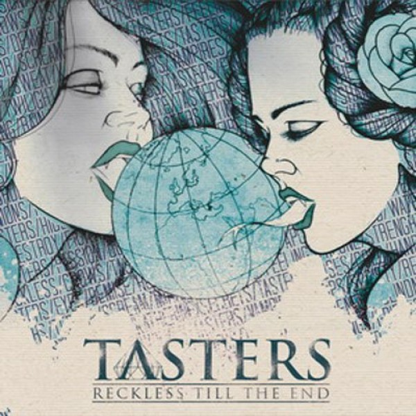 TASTERS – Reckless Till The End