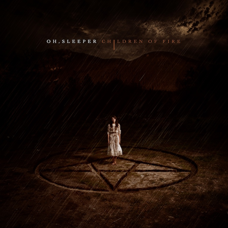OH, SLEEPER – Children Of Fire