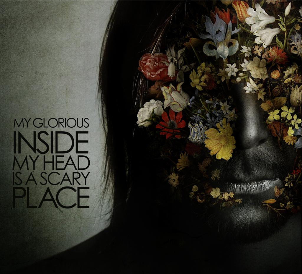 MY GLORIOUS – Inside My Head Is A Scary Place