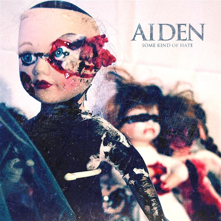 AIDEN – Some Kind Of Hate