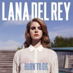 Born To Die- Lana Del Rey - CMS Source