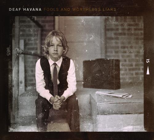 DEAF HAVANA – Fools And Worthless Liars