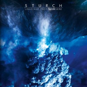 STURCH – Long Way From Nowhere