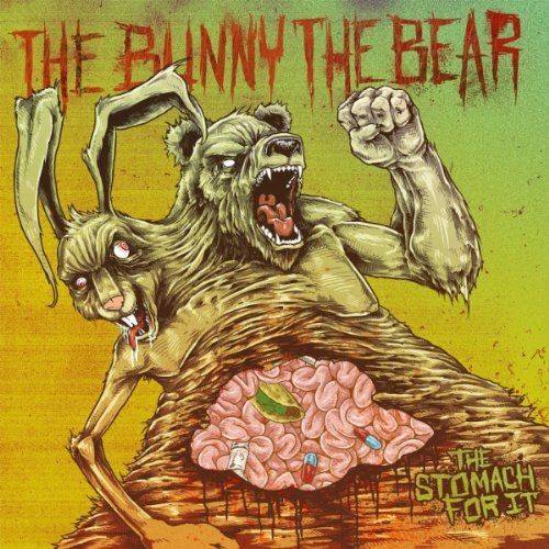THE BUNNY THE BEAR – The Stomach For It