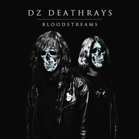 DZ DEATHRAYS – Bloodstreams