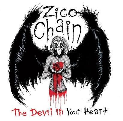 ZICO CHAIN – The Devil In Your Heart