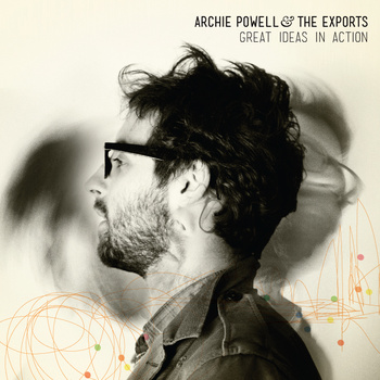 ARCHIE POWELL AND THE EXPORTS – Great Ideas In Action