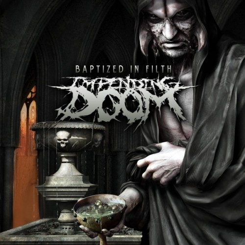 IMPENDING DOOM – Baptized In Filth
