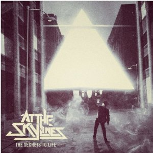 AT THE SKYLINES – The Secrets To Live