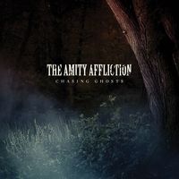 THE AMITY AFFLICTION – Chasing Ghosts
