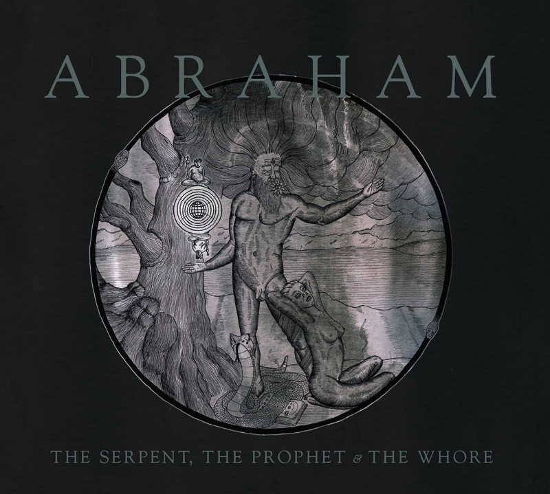ABRAHAM – The Serpent, The Prophet & The Whore