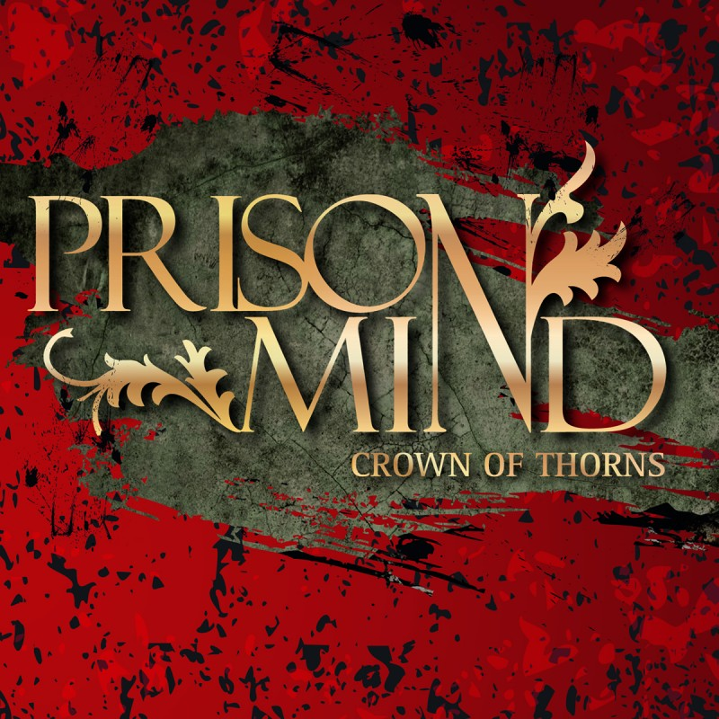 PRISON MIND – Crown Of Thorns